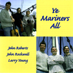 Ye Mariners All - Songs of the Sea